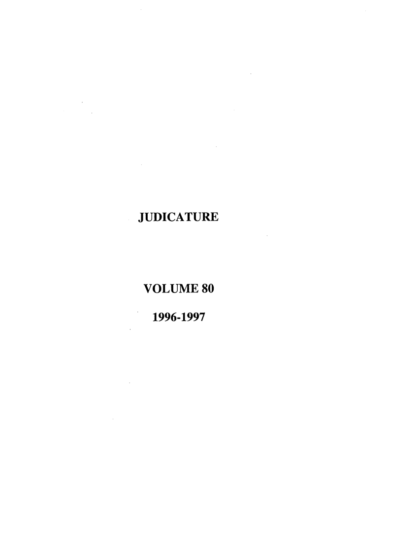 handle is hein.journals/judica80 and id is 1 raw text is: JUDICATURE