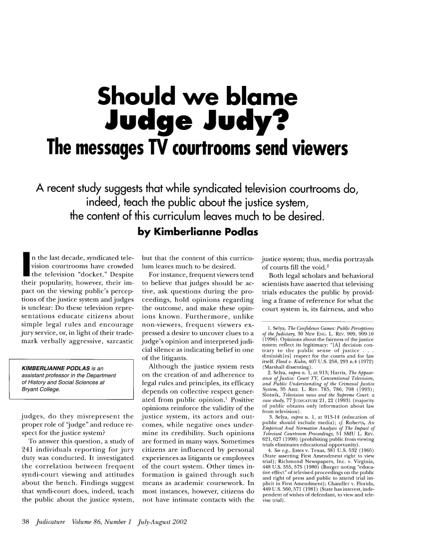 recent study suggests that while syndicated television courtrooms do