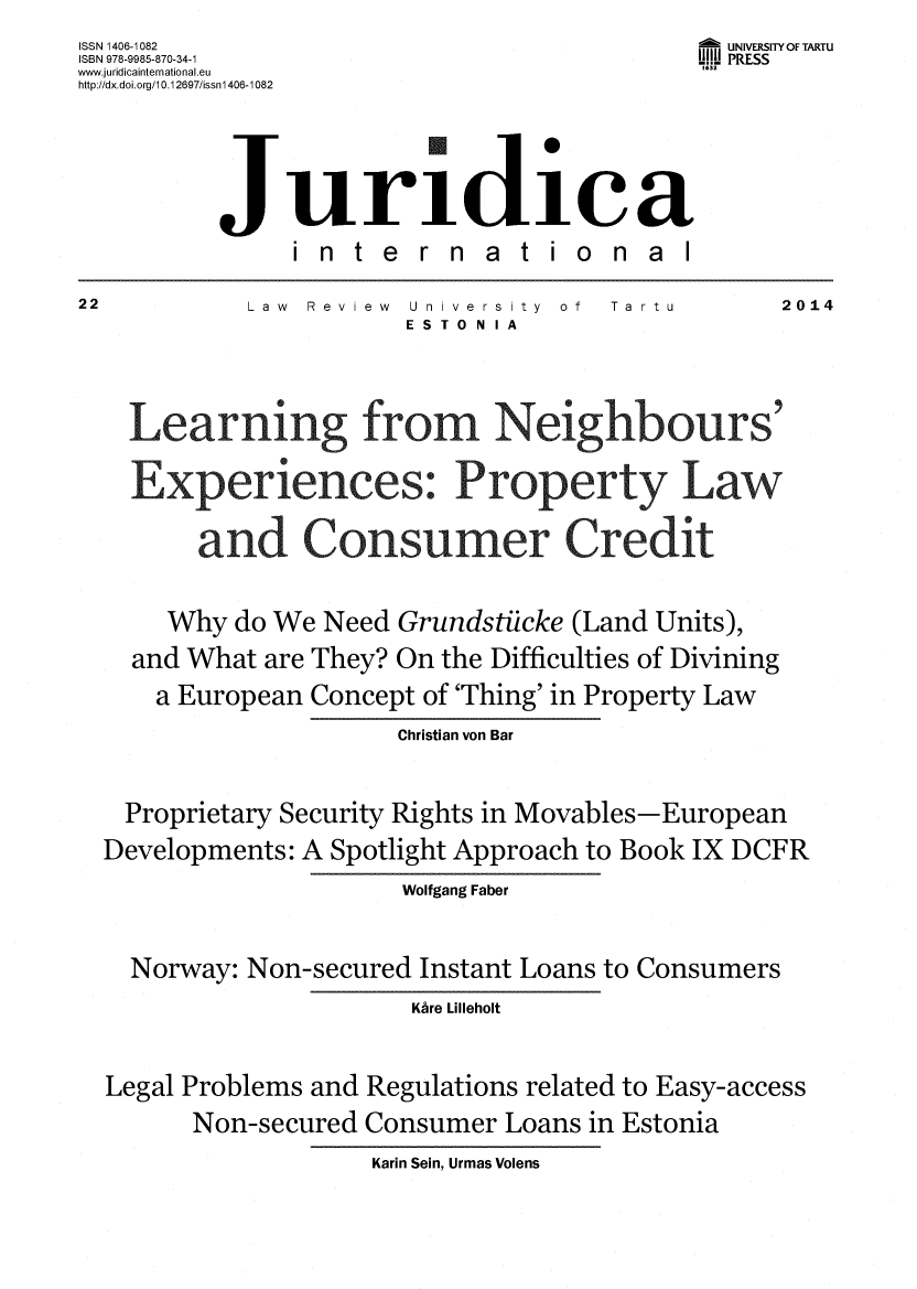 handle is hein.journals/jurdint22 and id is 1 raw text is: ISSN 1406-1082                              UNIVERSITY OF TARTU