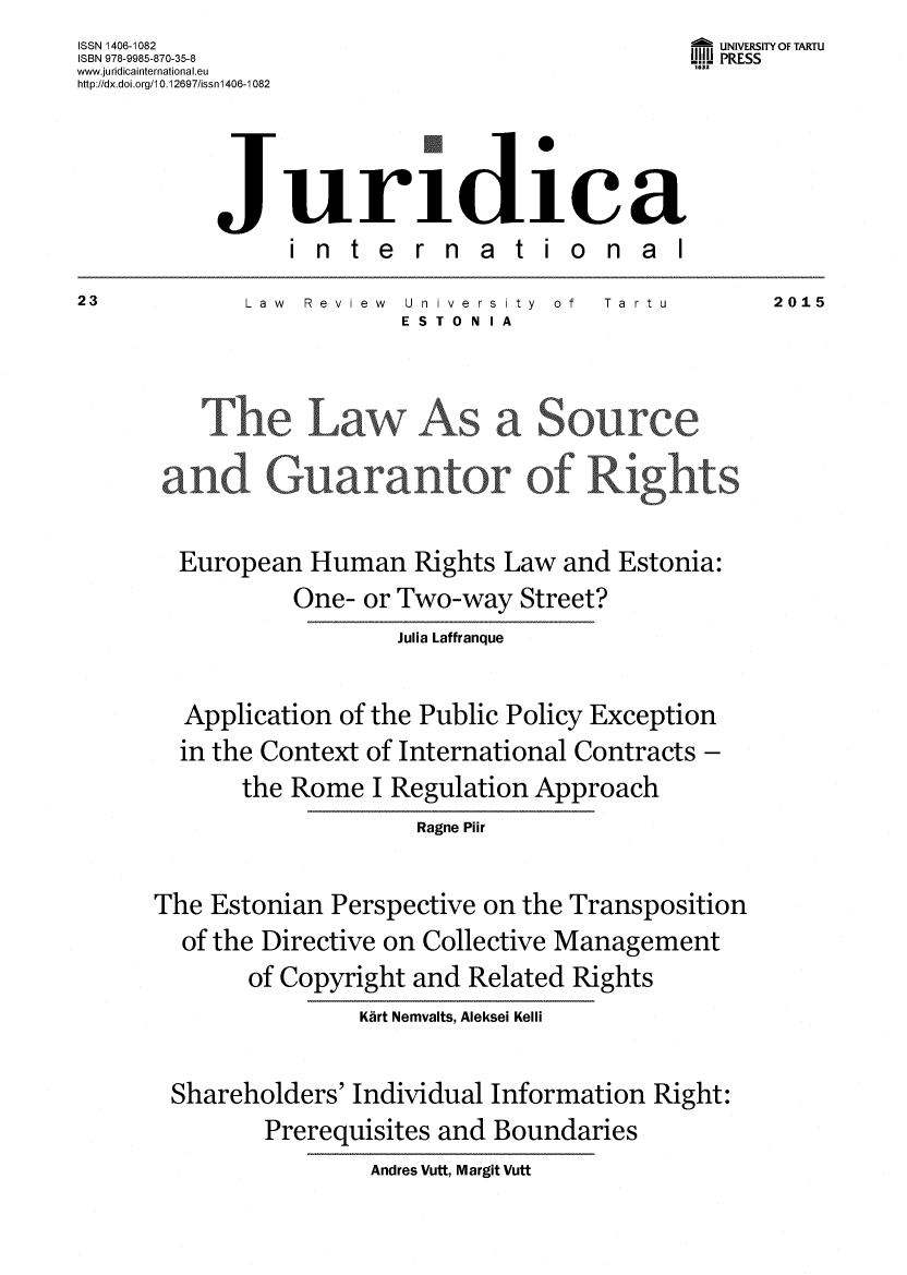 handle is hein.journals/jurdint23 and id is 1 raw text is: ISSN 1406-1082                                   - UNIVERSITY OF TARTU