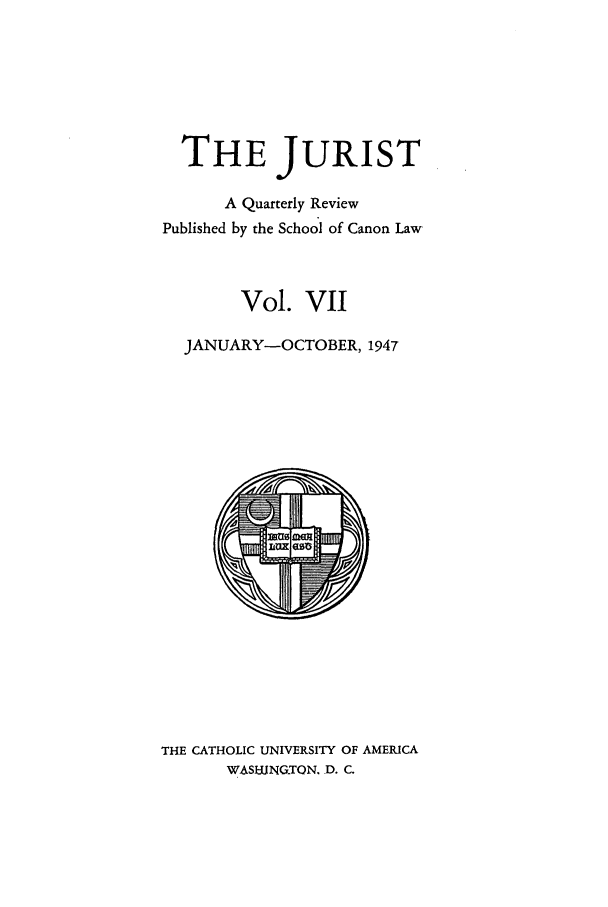 handle is hein.journals/juristcu7 and id is 1 raw text is: THE JURIST