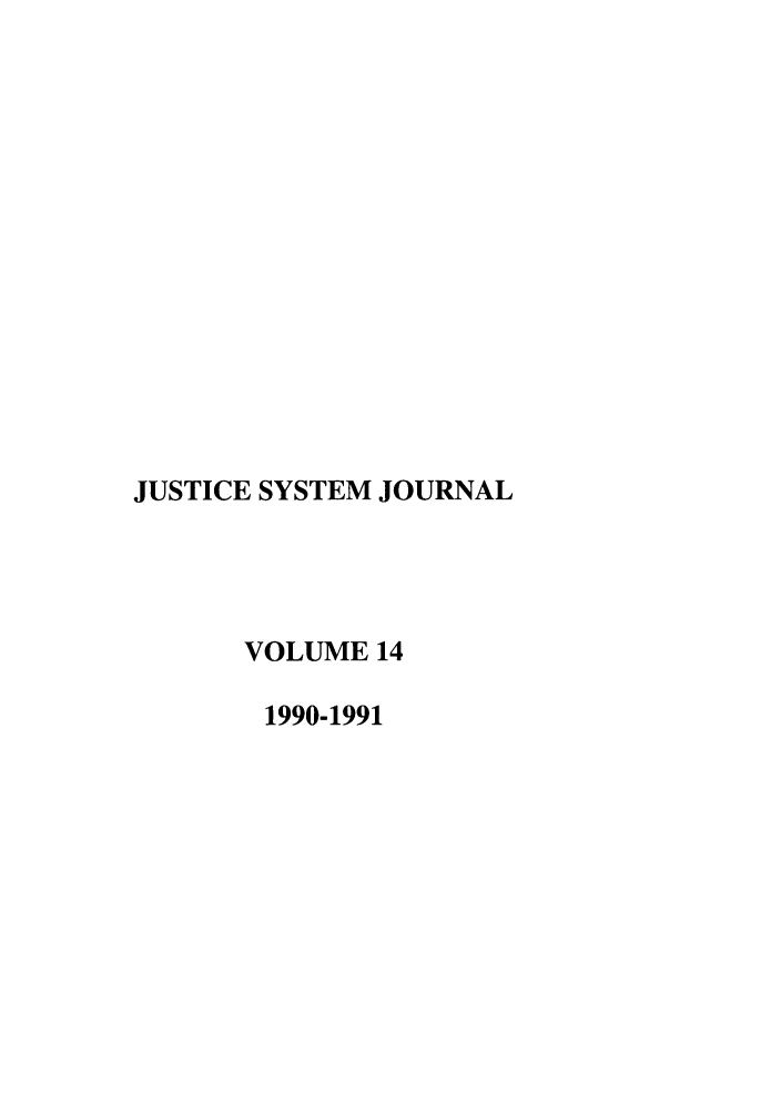 handle is hein.journals/jusj14 and id is 1 raw text is: JUSTICE SYSTEM JOURNAL