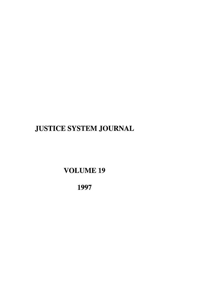 handle is hein.journals/jusj19 and id is 1 raw text is: JUSTICE SYSTEM JOURNAL