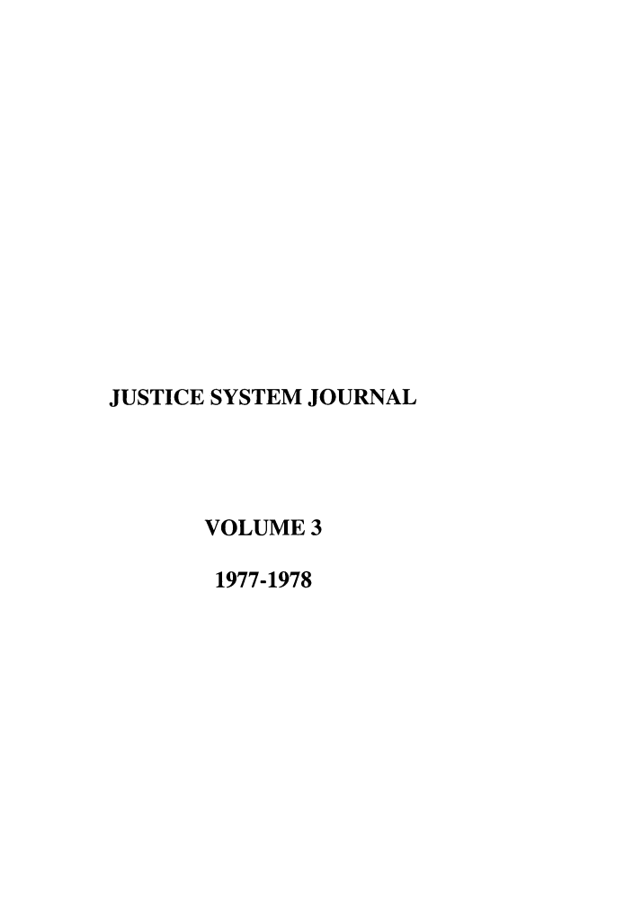 handle is hein.journals/jusj3 and id is 1 raw text is: JUSTICE SYSTEM JOURNAL