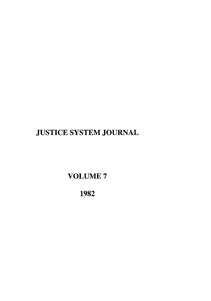 handle is hein.journals/jusj7 and id is 1 raw text is: JUSTICE SYSTEM JOURNAL