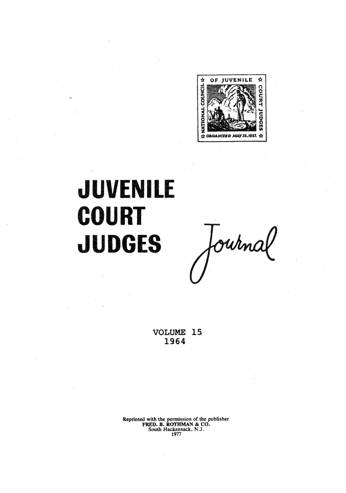 handle is hein.journals/juvfc15 and id is 1 raw text is: * OF JUVENILE