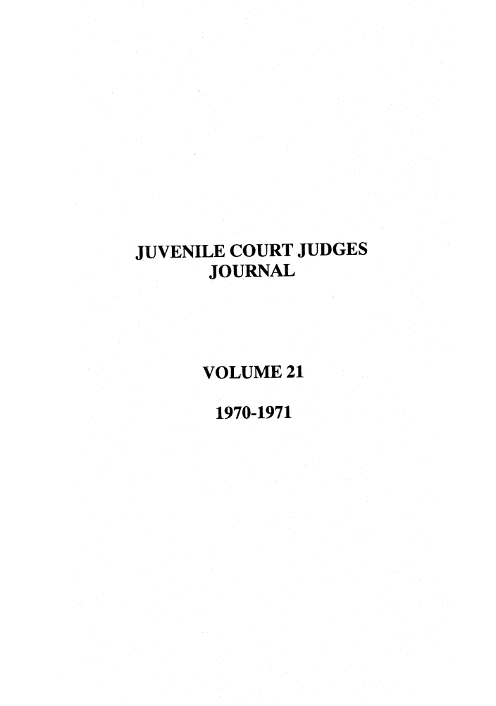 handle is hein.journals/juvfc21 and id is 1 raw text is: JUVENILE COURT JUDGES