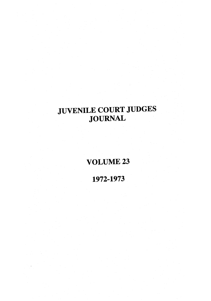handle is hein.journals/juvfc23 and id is 1 raw text is: JUVENILE COURT JUDGES