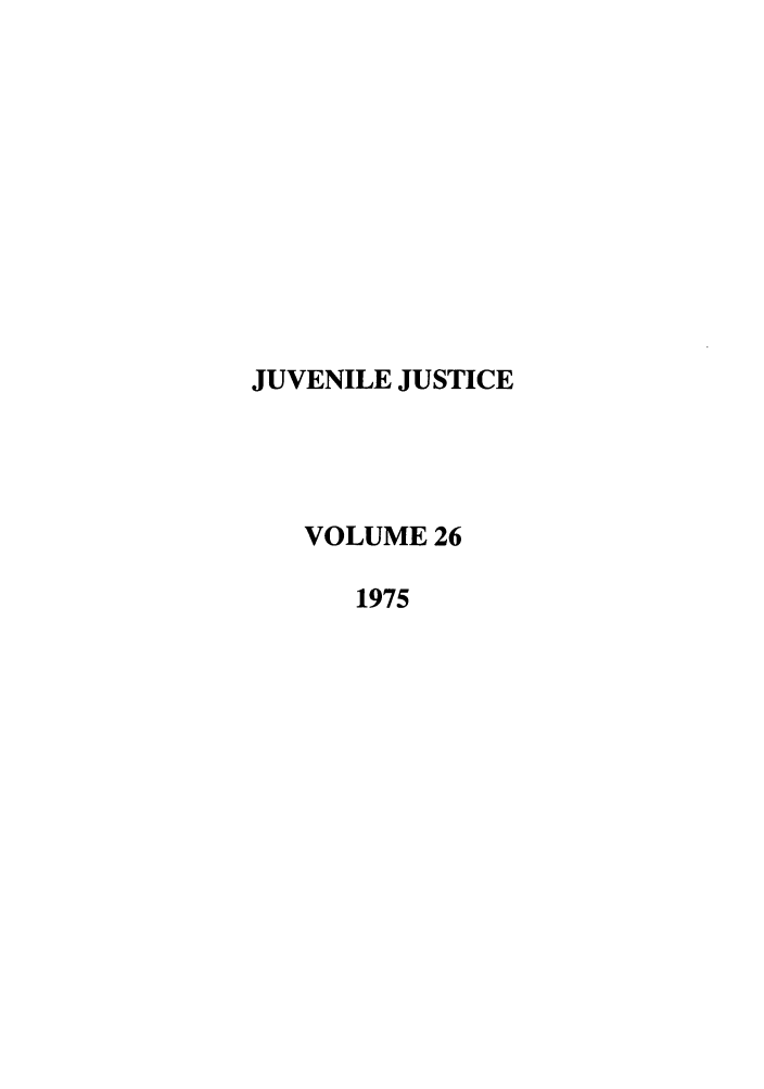 handle is hein.journals/juvfc26 and id is 1 raw text is: JUVENILE JUSTICE