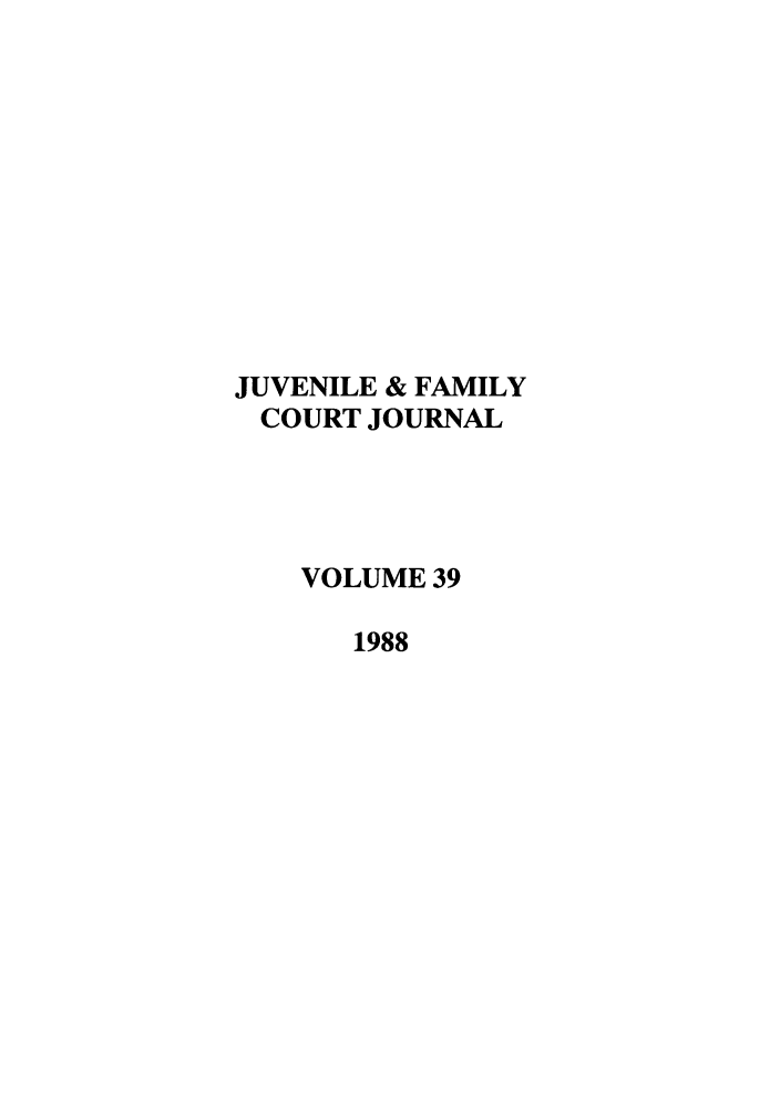 handle is hein.journals/juvfc39 and id is 1 raw text is: JUVENILE & FAMILY