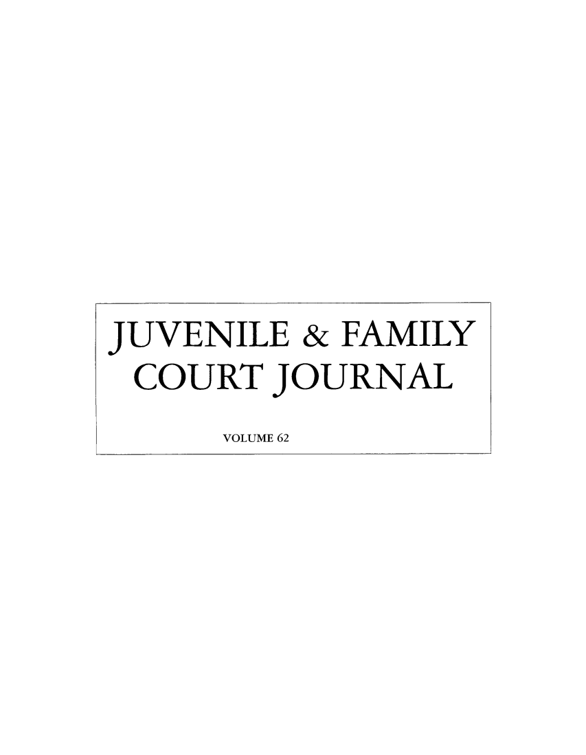 handle is hein.journals/juvfc62 and id is 1 raw text is: JUVENILE & FAMILY