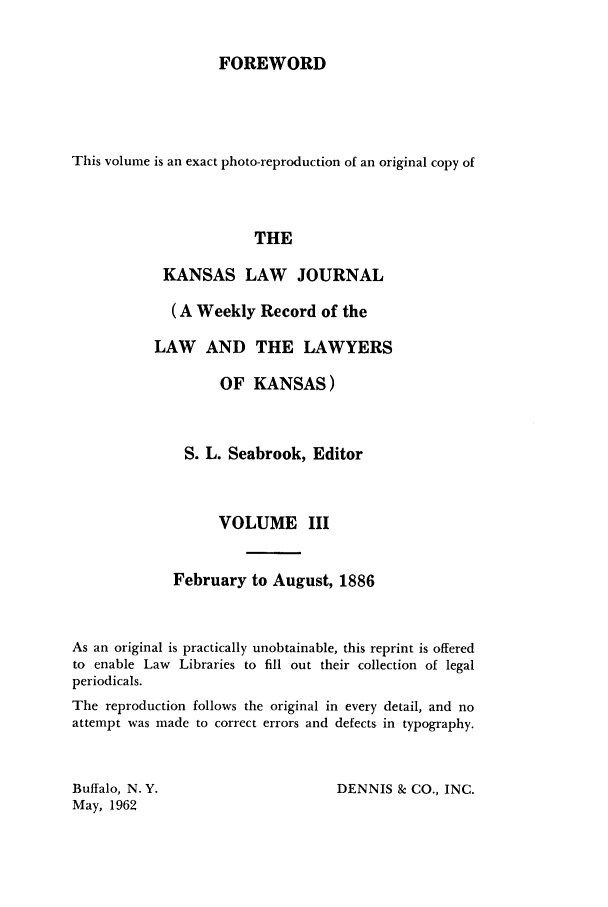 handle is hein.journals/kansalj3 and id is 1 raw text is: FOREWORD