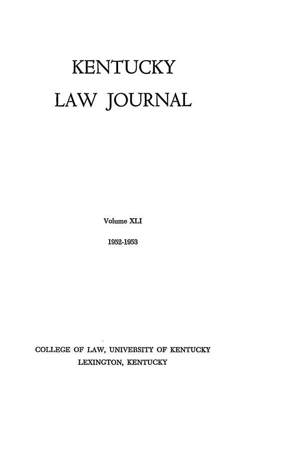 handle is hein.journals/kentlj41 and id is 1 raw text is: KENTUCKY