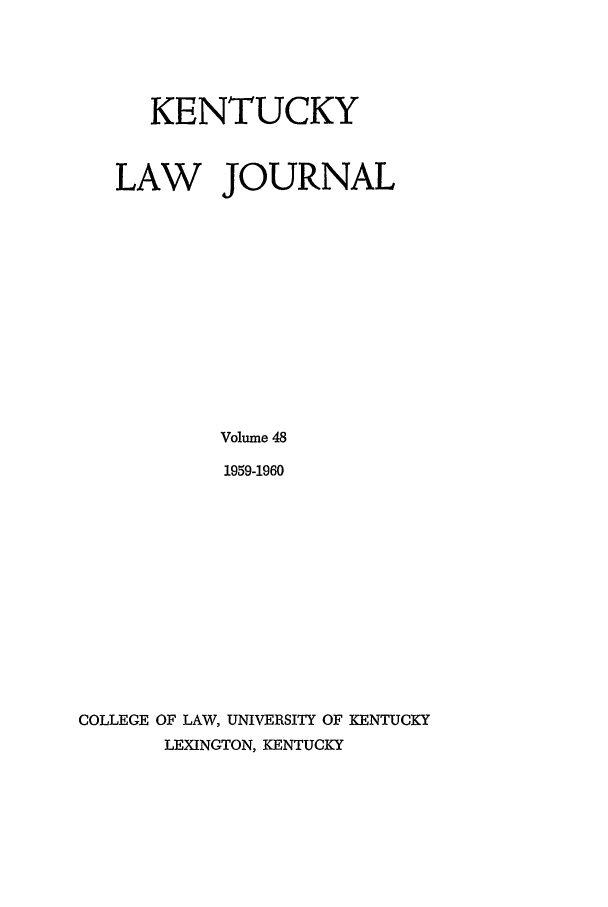 handle is hein.journals/kentlj48 and id is 1 raw text is: KENTUCKY