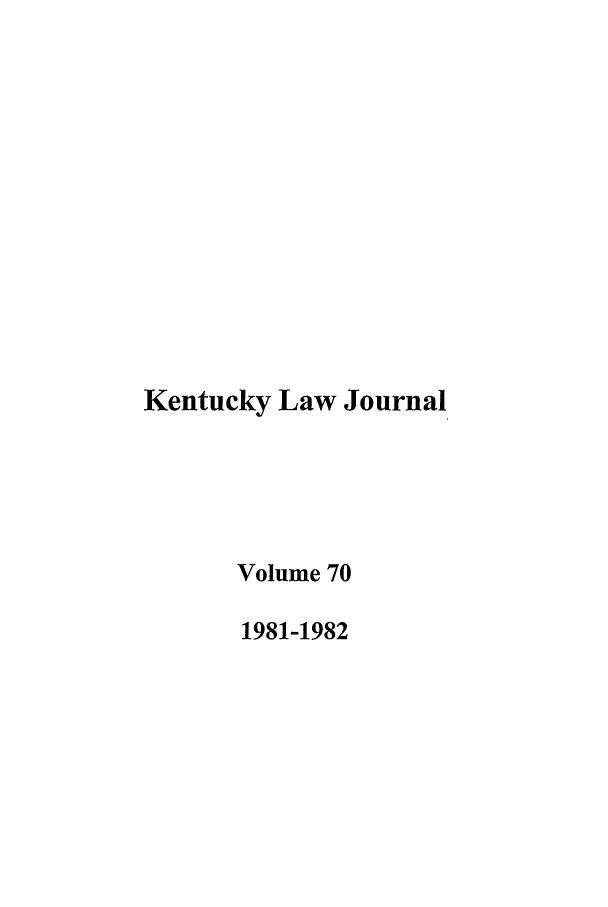 handle is hein.journals/kentlj70 and id is 1 raw text is: Kentucky Law Journal