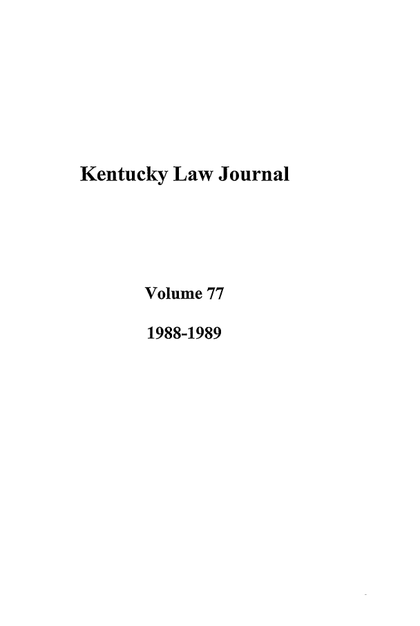 handle is hein.journals/kentlj77 and id is 1 raw text is: Kentucky Law Journal