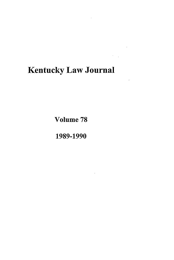 handle is hein.journals/kentlj78 and id is 1 raw text is: Kentucky Law Journal