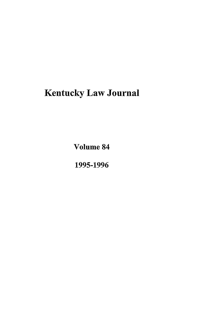 handle is hein.journals/kentlj84 and id is 1 raw text is: Kentucky Law Journal