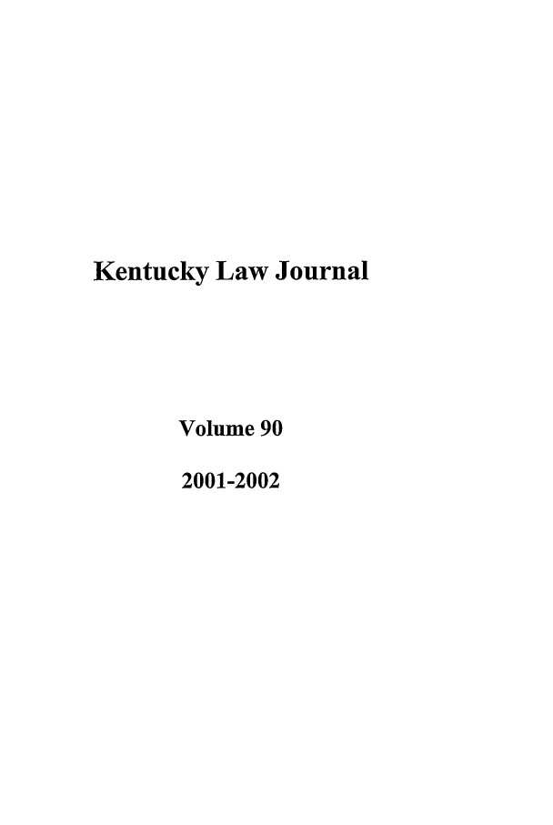 handle is hein.journals/kentlj90 and id is 1 raw text is: Kentucky Law Journal