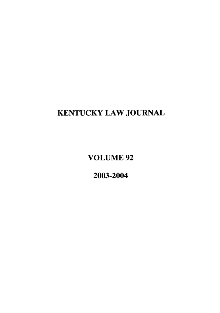 handle is hein.journals/kentlj92 and id is 1 raw text is: KENTUCKY LAW JOURNAL