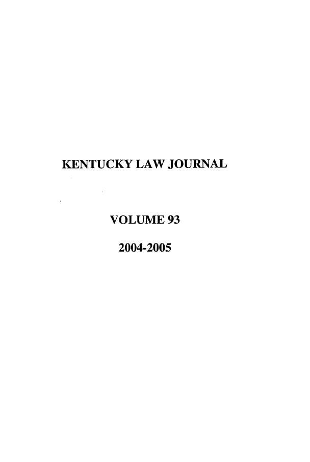 handle is hein.journals/kentlj93 and id is 1 raw text is: KENTUCKY LAW JOURNAL