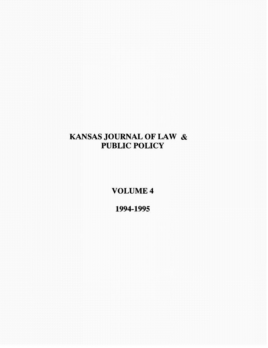 handle is hein.journals/kjpp4 and id is 1 raw text is: KANSAS JOURNAL OF LAW &