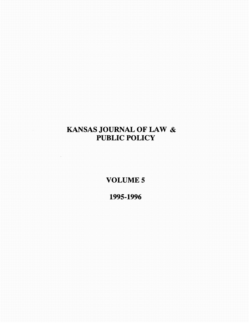 handle is hein.journals/kjpp5 and id is 1 raw text is: KANSAS JOURNAL OF LAW &