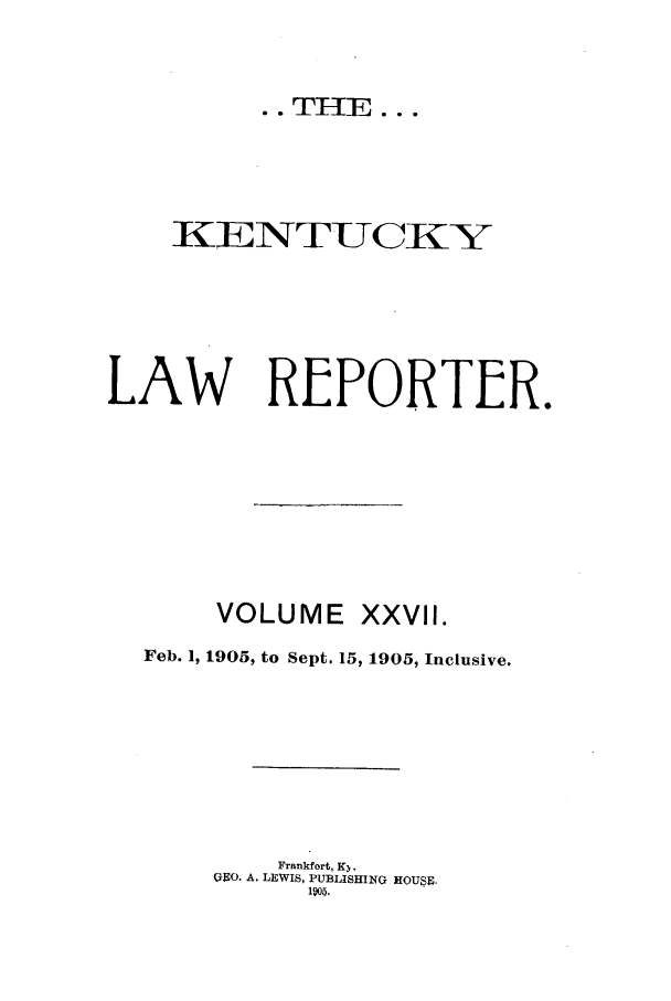 handle is hein.journals/kntwrep27 and id is 1 raw text is: KENTUCKY