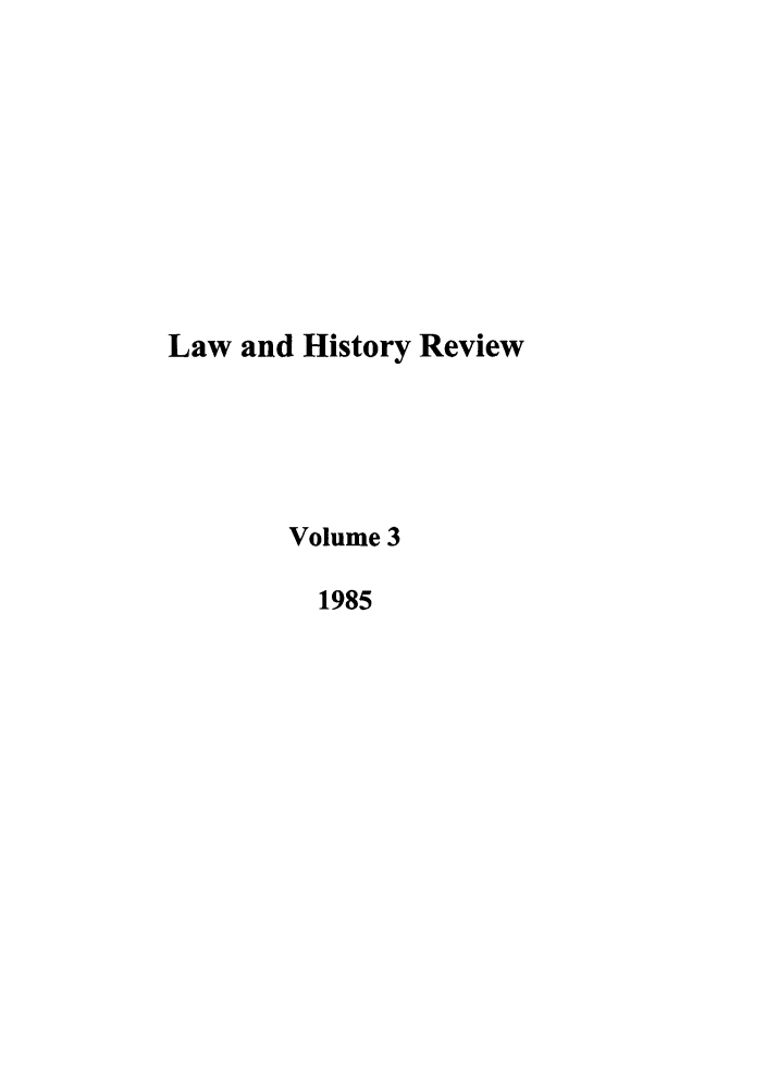 handle is hein.journals/lawhst3 and id is 1 raw text is: Law and History Review