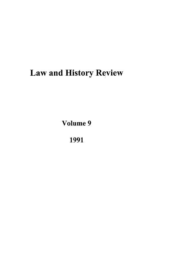 handle is hein.journals/lawhst9 and id is 1 raw text is: Law and History Review