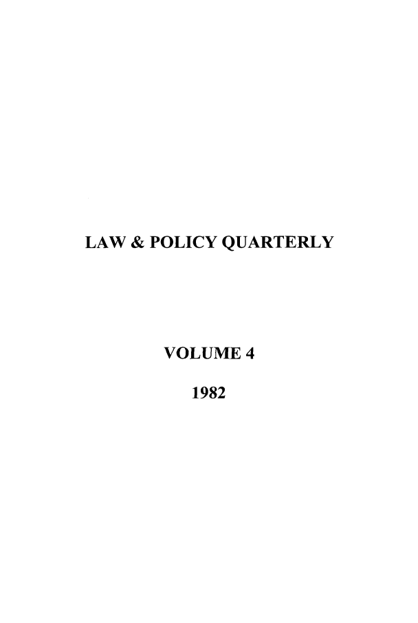 handle is hein.journals/lawpol4 and id is 1 raw text is: LAW & POLICY QUARTERLY