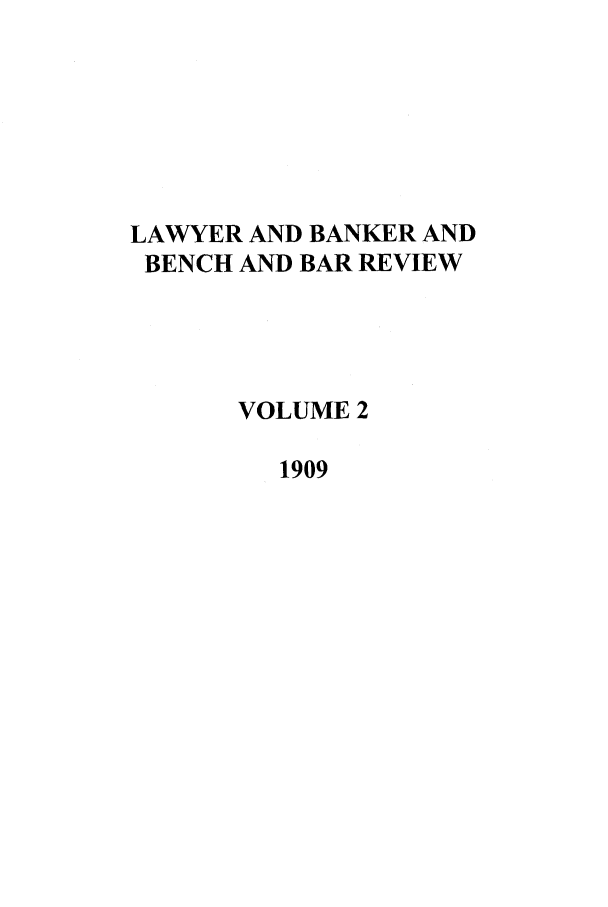 handle is hein.journals/lbancelj2 and id is 1 raw text is: LAWYER AND BANKER AND