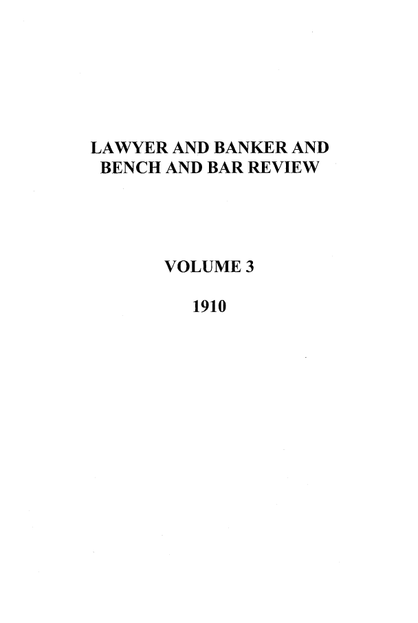 handle is hein.journals/lbancelj3 and id is 1 raw text is: LAWYER AND BANKER AND