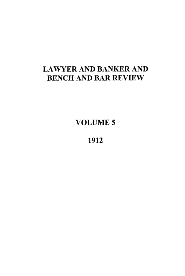 handle is hein.journals/lbancelj5 and id is 1 raw text is: LAWYER AND BANKER AND