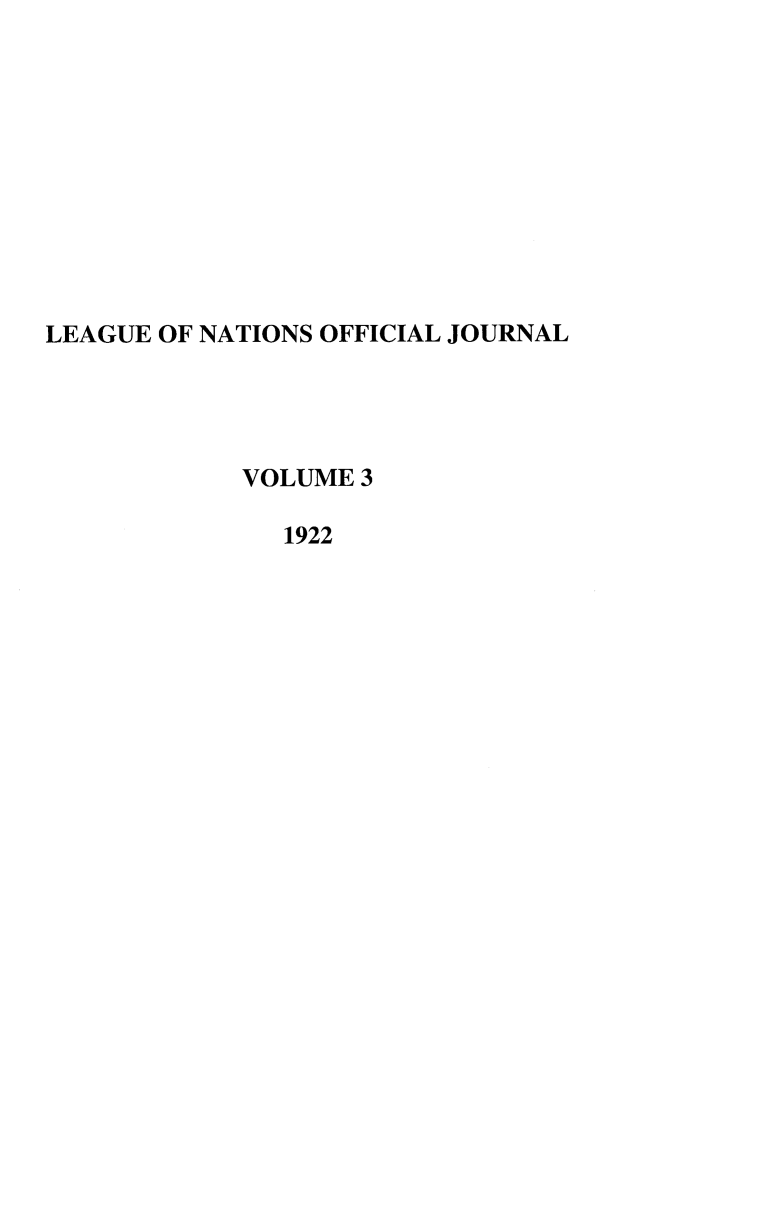 handle is hein.journals/leagon3 and id is 1 raw text is: LEAGUE OF NATIONS OFFICIAL JOURNAL