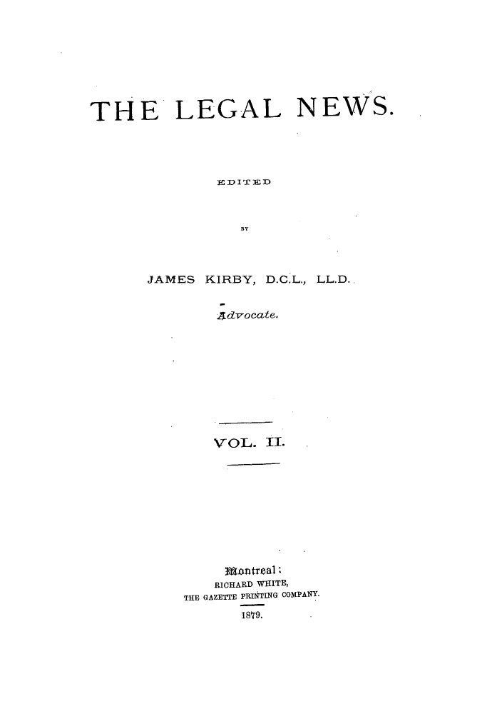 handle is hein.journals/lglnws2 and id is 1 raw text is: THE LEGAL NEWS.