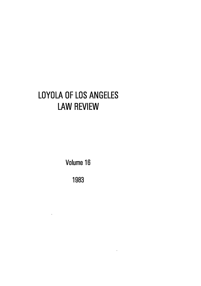 handle is hein.journals/lla16 and id is 1 raw text is: LOYOLA OF LOS ANGELES