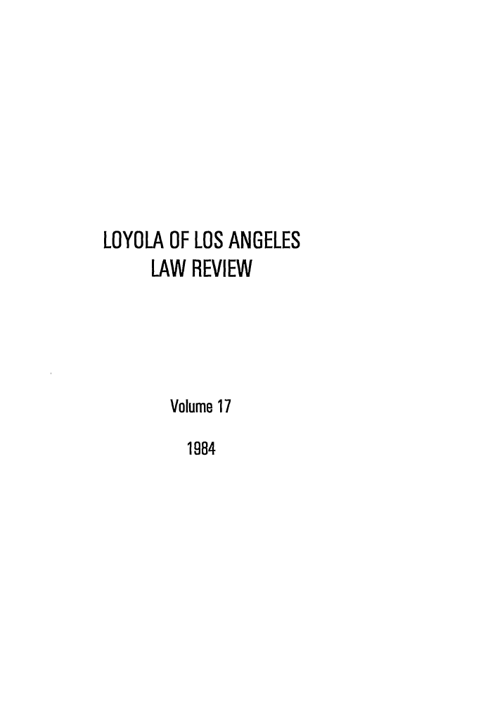 handle is hein.journals/lla17 and id is 1 raw text is: LOYOLA OF LOS ANGELES