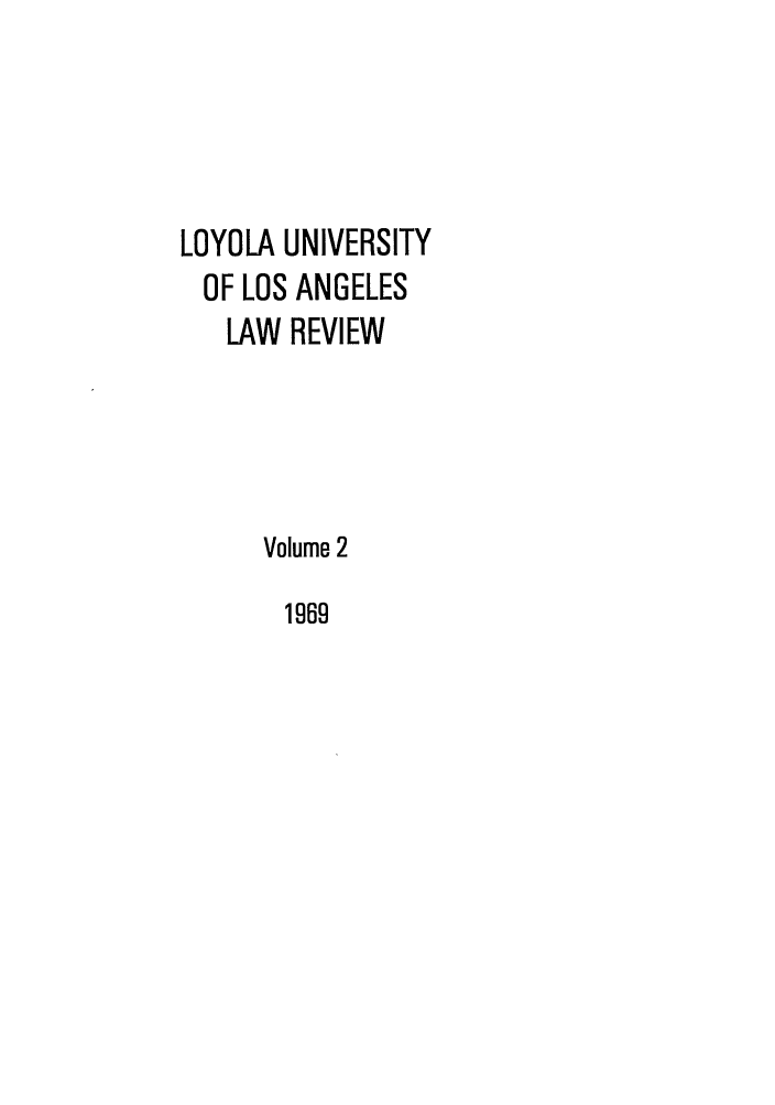 handle is hein.journals/lla2 and id is 1 raw text is: LOYOLA UNIVERSITY