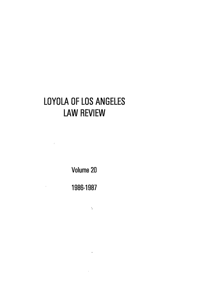 handle is hein.journals/lla20 and id is 1 raw text is: LOYOLA OF LOS ANGELES