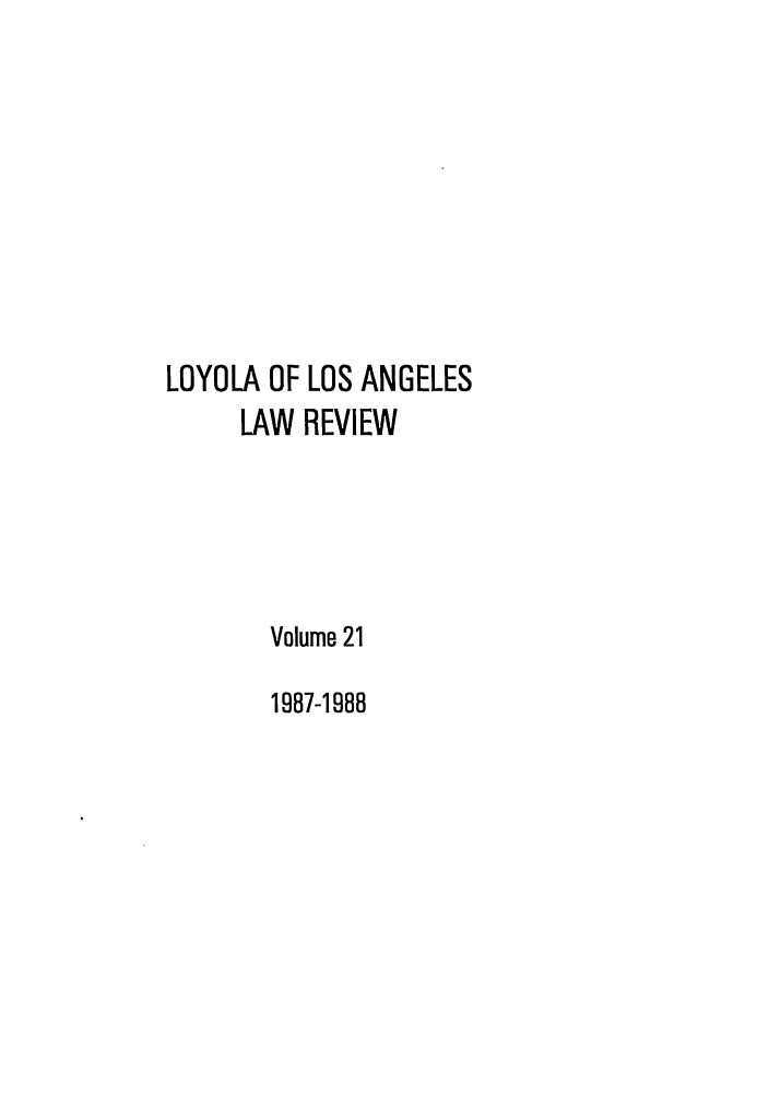 handle is hein.journals/lla21 and id is 1 raw text is: LOYOLA OF LOS ANGELES