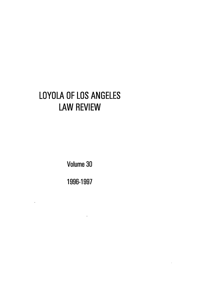 handle is hein.journals/lla30 and id is 1 raw text is: LOYOLA OF LOS ANGELES