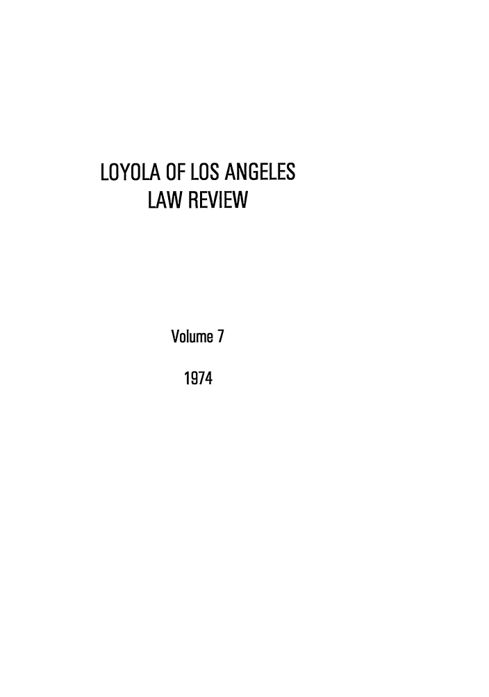 handle is hein.journals/lla7 and id is 1 raw text is: LOYOLA OF LOS ANGELES