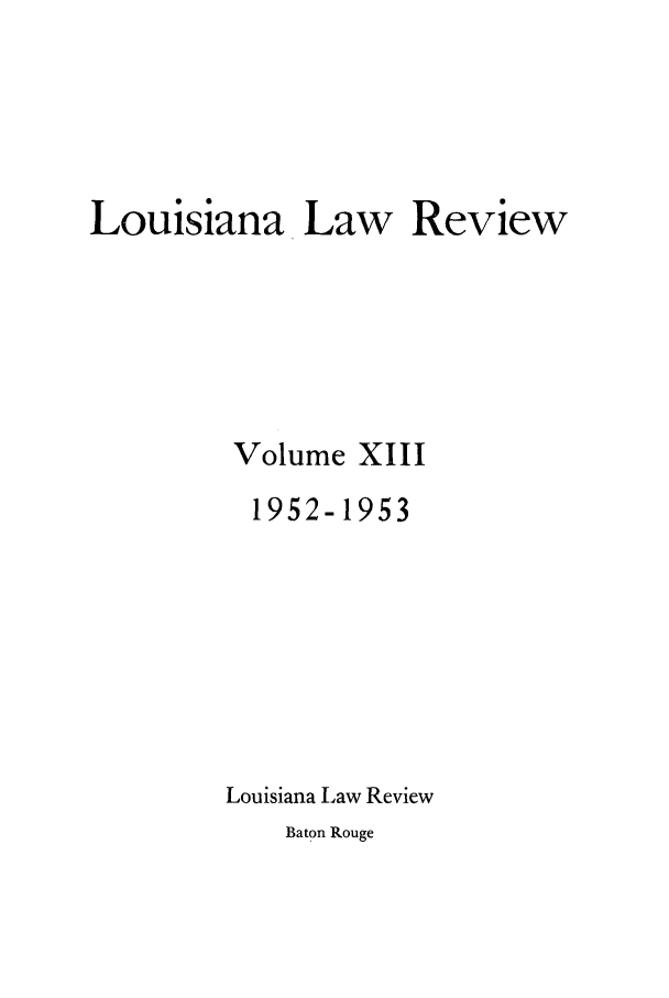 handle is hein.journals/louilr13 and id is 1 raw text is: Louisiana Law Review