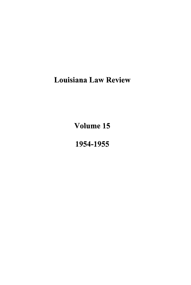 handle is hein.journals/louilr15 and id is 1 raw text is: Louisiana Law Review