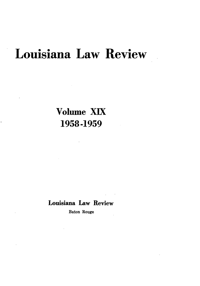 handle is hein.journals/louilr19 and id is 1 raw text is: Louisiana Law Review