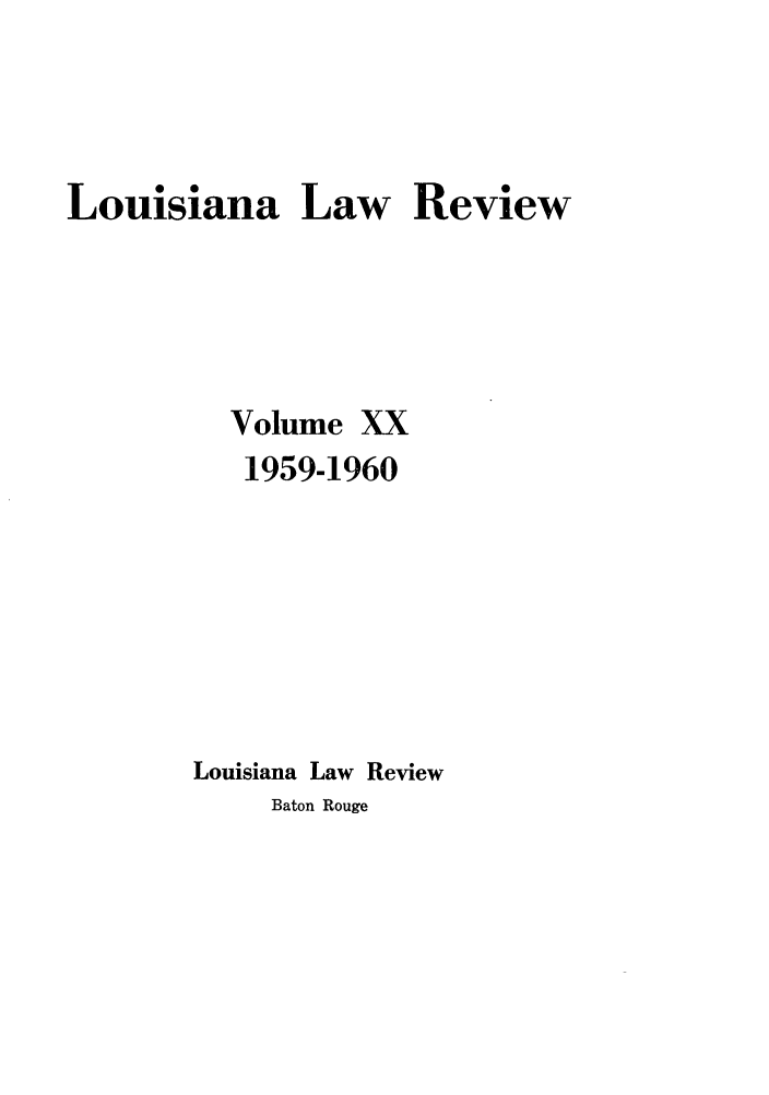 handle is hein.journals/louilr20 and id is 1 raw text is: Louisiana Law Review