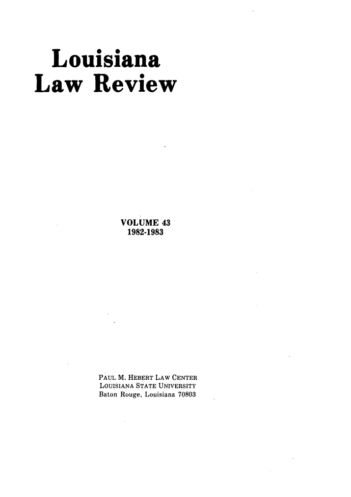 handle is hein.journals/louilr43 and id is 1 raw text is: Louisiana
