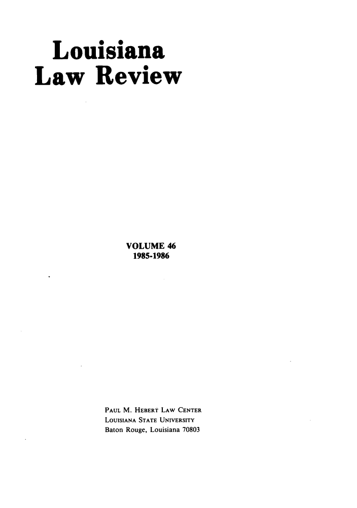 handle is hein.journals/louilr46 and id is 1 raw text is: Louisiana