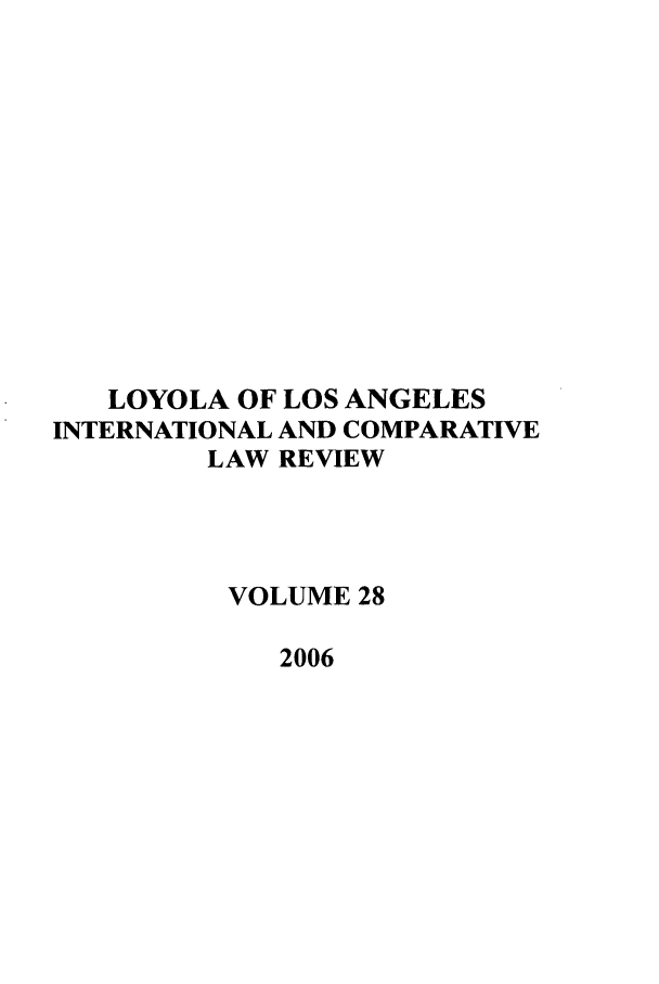 handle is hein.journals/loyint28 and id is 1 raw text is: LOYOLA OF LOS ANGELES